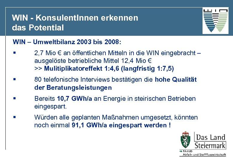 WIN - Konsulent. Innen erkennen das Potential WIN – Umweltbilanz 2003 bis 2008: §