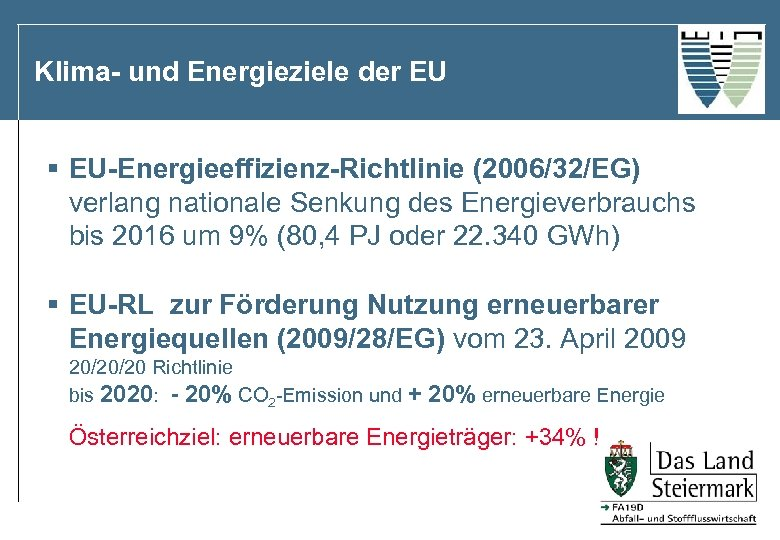 Klima- und Energieziele der EU § EU-Energieeffizienz-Richtlinie (2006/32/EG) verlang nationale Senkung des Energieverbrauchs bis