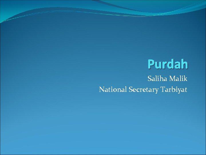 Purdah Saliha Malik National Secretary Tarbiyat