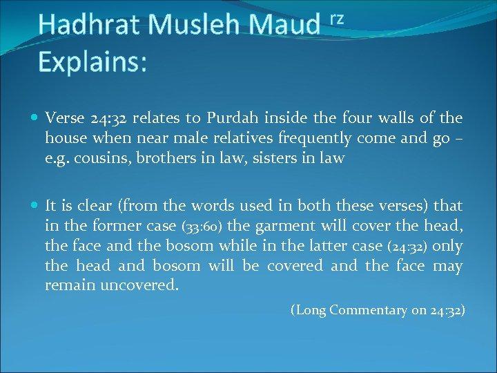 Hadhrat Musleh Maud Explains: rz Verse 24: 32 relates to Purdah inside the four