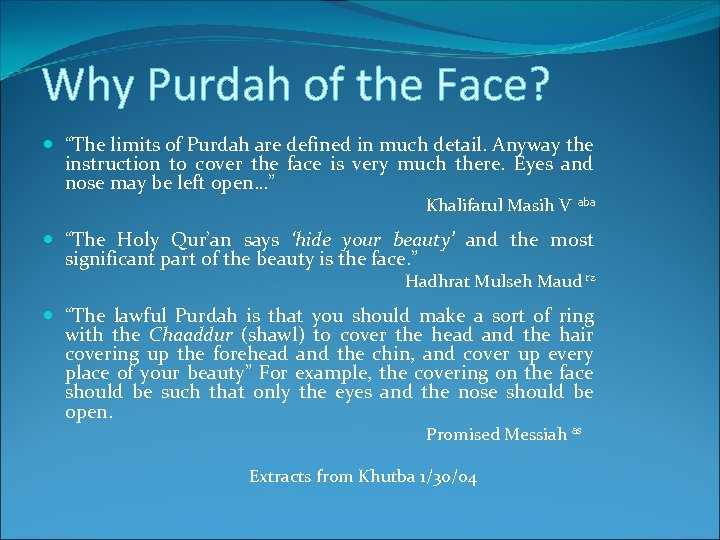 "Why Purdah of the Face? ""The limits of Purdah are defined in much detail."