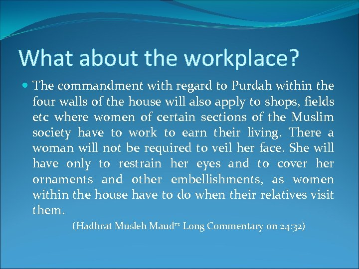 What about the workplace? The commandment with regard to Purdah within the four walls