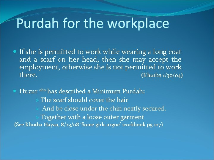 Purdah for the workplace If she is permitted to work while wearing a long