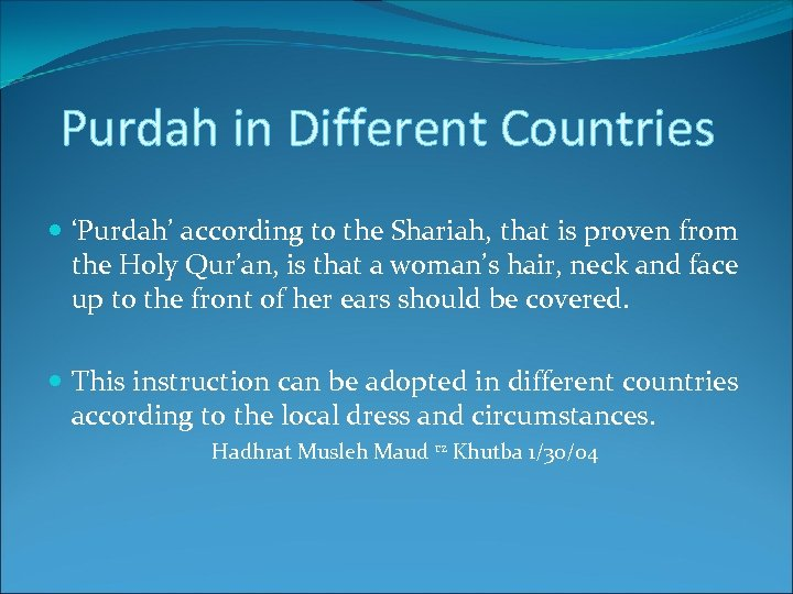 Purdah in Different Countries 'Purdah' according to the Shariah, that is proven from the