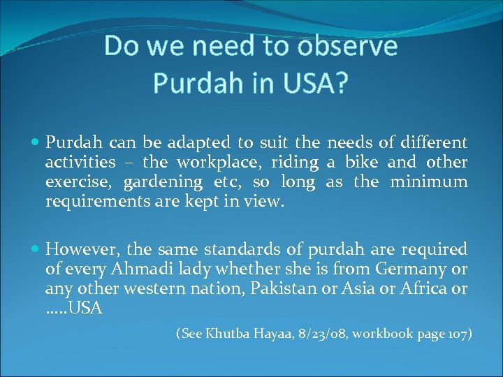 Do we need to observe Purdah in USA? Purdah can be adapted to suit