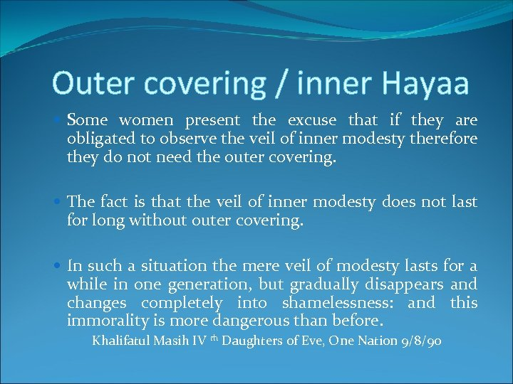 Outer covering / inner Hayaa Some women present the excuse that if they are
