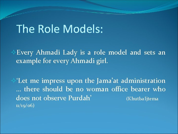 The Role Models: ²Every Ahmadi Lady is a role model and sets an example