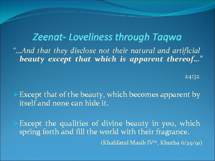 "Zeenat- Loveliness through Taqwa ""…And that they disclose not their natural and artificial beauty"