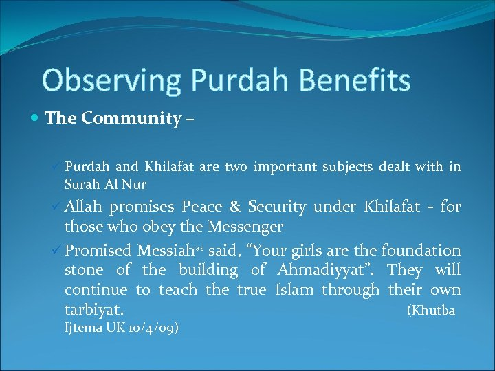 Observing Purdah Benefits The Community – ü Purdah and Khilafat are two important subjects