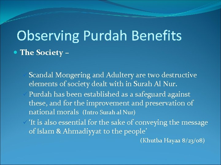 Observing Purdah Benefits The Society – ü Scandal Mongering and Adultery are two destructive