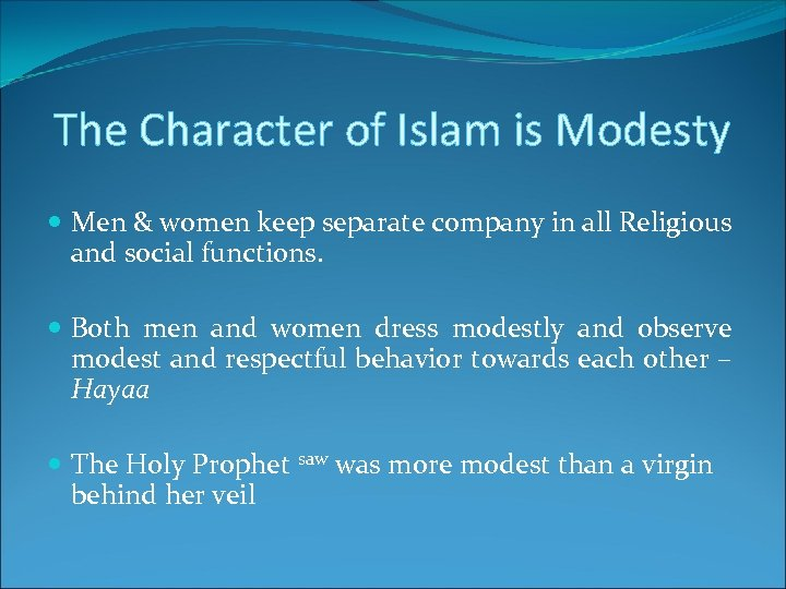 The Character of Islam is Modesty Men & women keep separate company in all