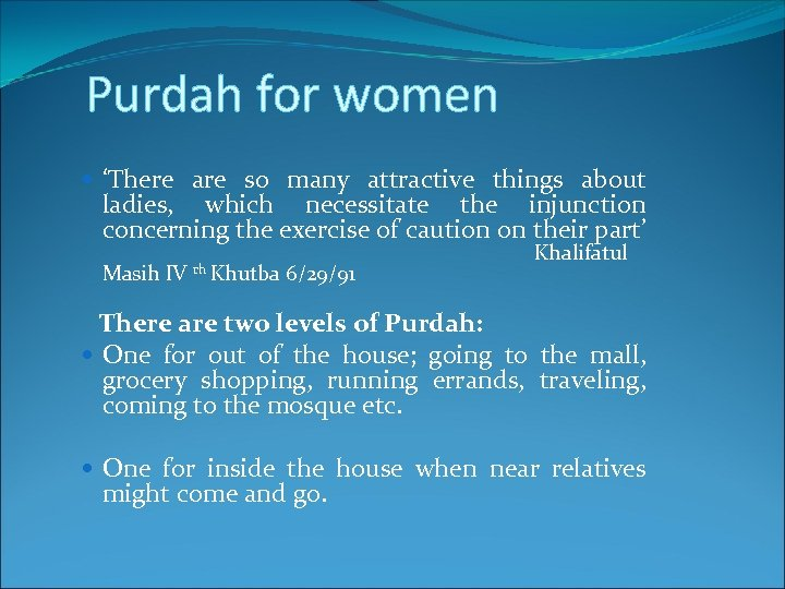 Purdah for women 'There are so many attractive things about ladies, which necessitate the