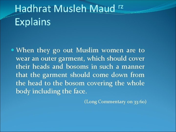 Hadhrat Musleh Maud Explains rz When they go out Muslim women are to wear