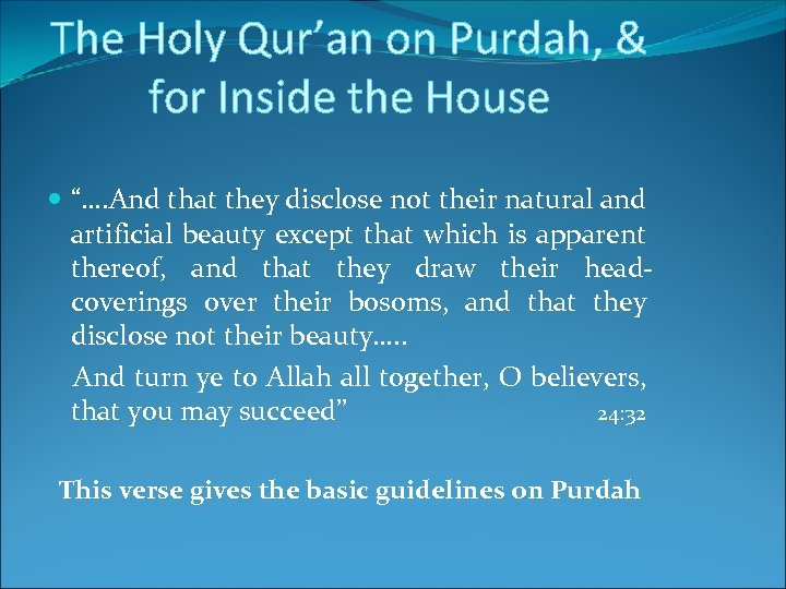 "The Holy Qur'an on Purdah, & for Inside the House ""…. And that they"
