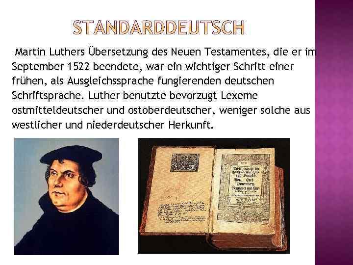 Martin Luthers Übersetzung des Neuen Testamentes, die er im September 1522 beendete, war ein