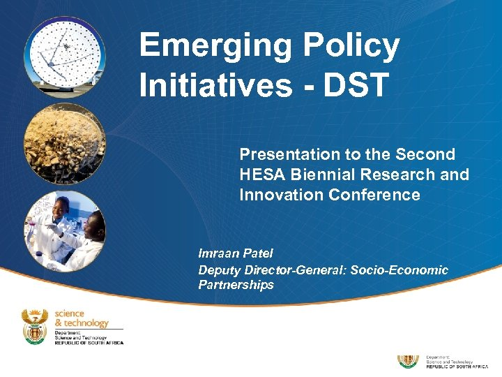 Emerging Policy Initiatives - DST Presentation to the Second HESA Biennial Research and Innovation