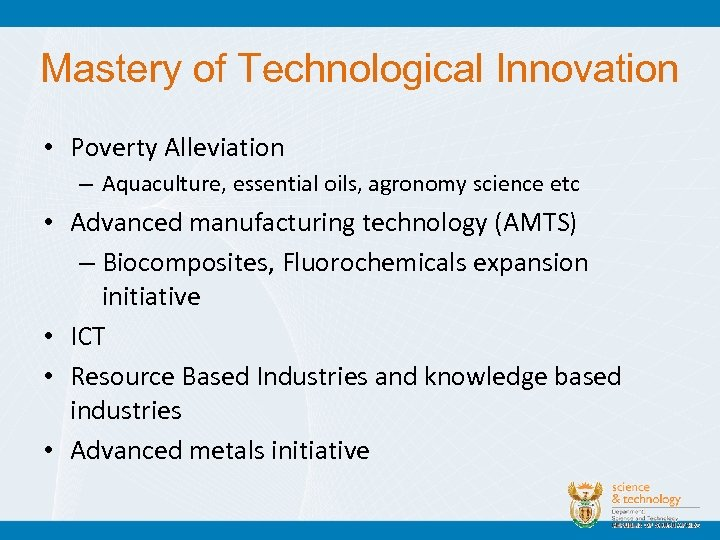 Mastery of Technological Innovation • Poverty Alleviation – Aquaculture, essential oils, agronomy science etc