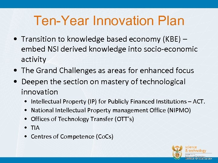 Ten-Year Innovation Plan • Transition to knowledge based economy (KBE) – embed NSI derived