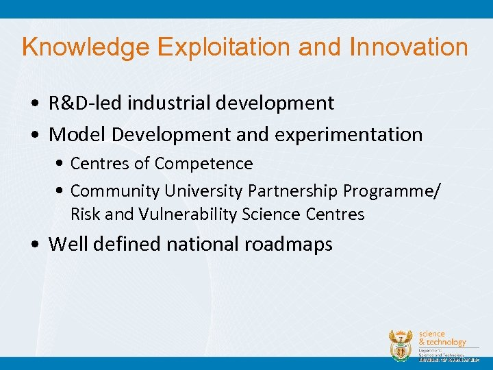 Knowledge Exploitation and Innovation • R&D-led industrial development • Model Development and experimentation •