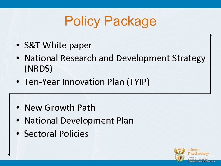 Policy Package • S&T White paper • National Research and Development Strategy (NRDS) •
