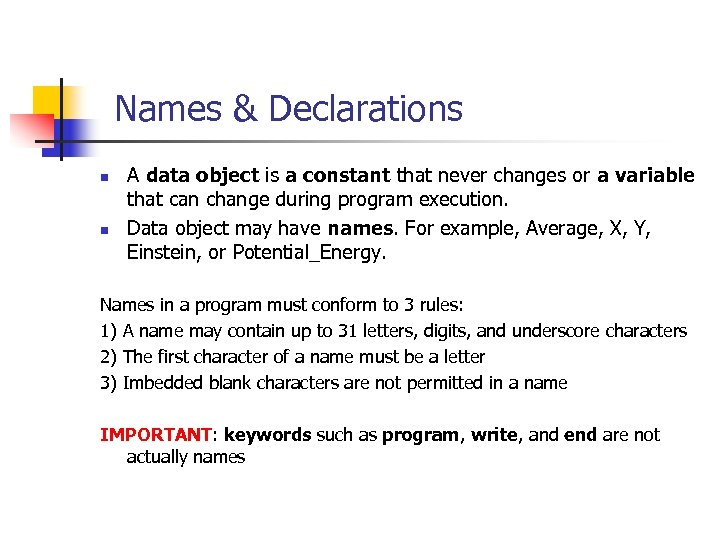 Names & Declarations n n A data object is a constant that never changes
