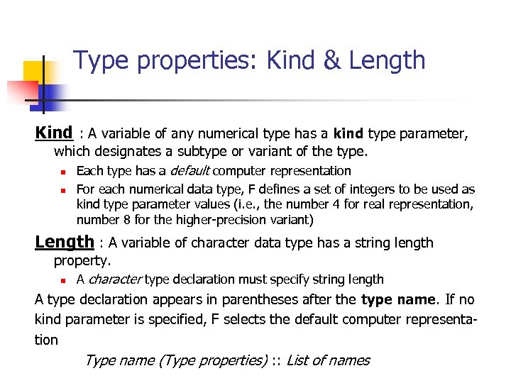 Type properties: Kind & Length Kind : A variable of any numerical type has