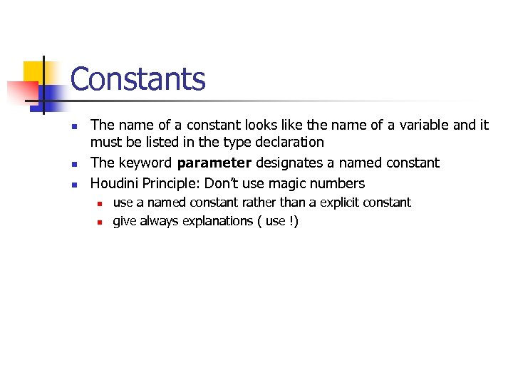 Constants n n n The name of a constant looks like the name of