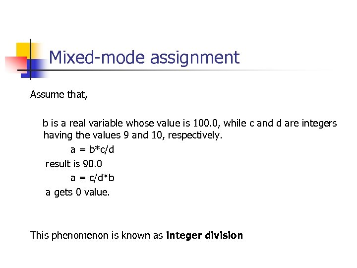 Mixed-mode assignment Assume that, b is a real variable whose value is 100. 0,