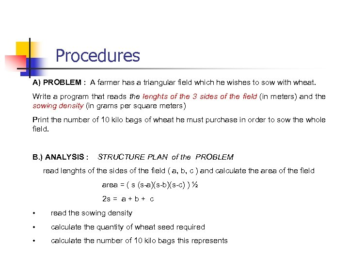 Procedures A) PROBLEM : A farmer has a triangular field which he wishes to