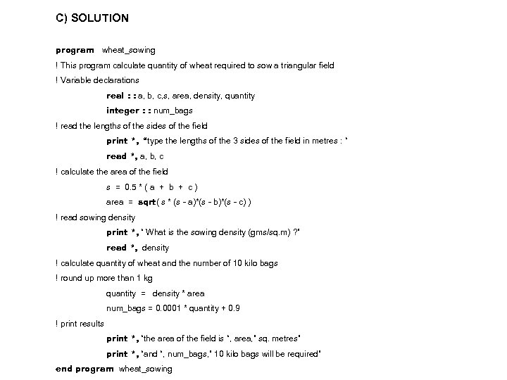 C) SOLUTION program wheat_sowing ! This program calculate quantity of wheat required to sow