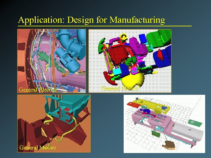 Application: Design for Manufacturing General Electric General Motors
