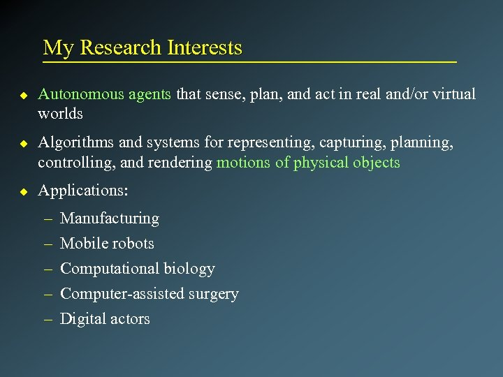 My Research Interests u u u Autonomous agents that sense, plan, and act in