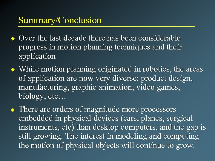 Summary/Conclusion u u u Over the last decade there has been considerable progress in