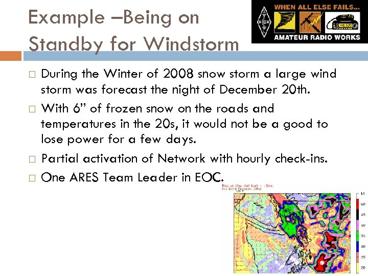 Example –Being on Standby for Windstorm During the Winter of 2008 snow storm a