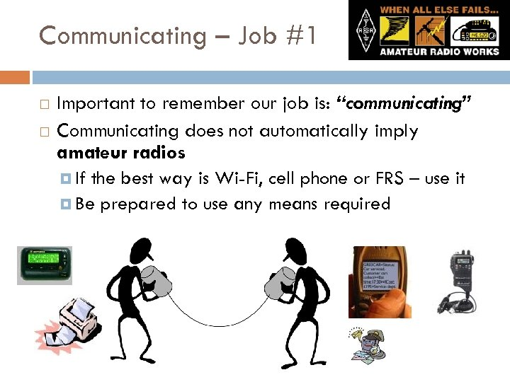 "Communicating – Job #1 Important to remember our job is: ""communicating"" Communicating does not"
