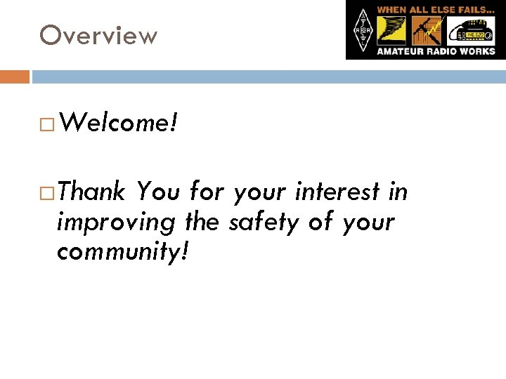 Overview Welcome! Thank You for your interest in improving the safety of your community!