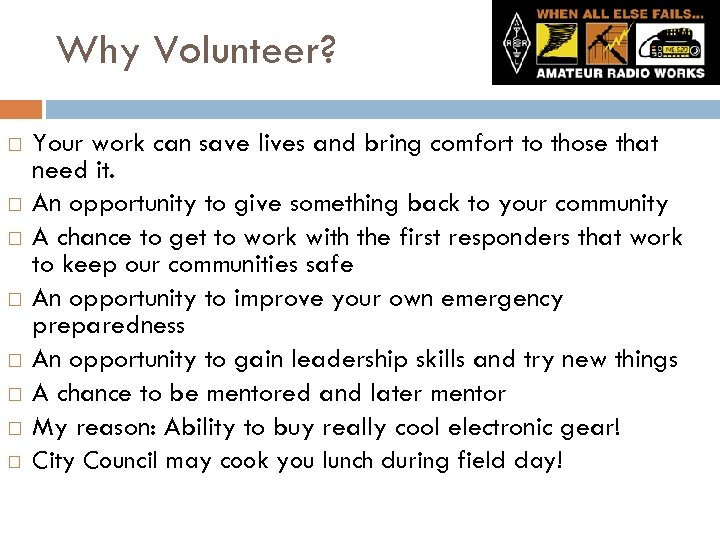 Why Volunteer? Your work can save lives and bring comfort to those that need