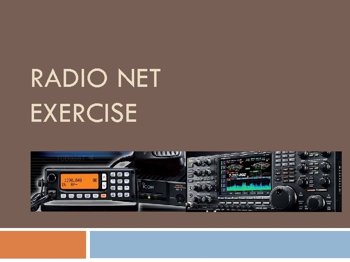 RADIO NET EXERCISE