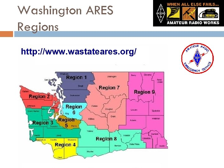 Washington ARES Regions http: //www. wastateares. org/