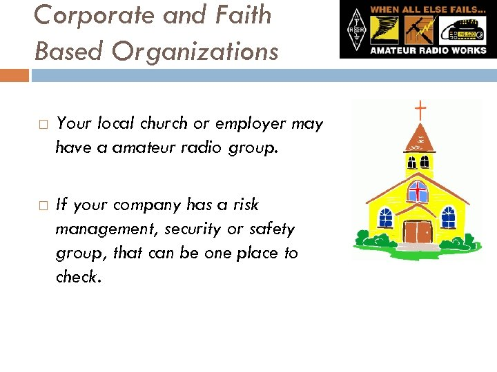 Corporate and Faith Based Organizations Your local church or employer may have a amateur
