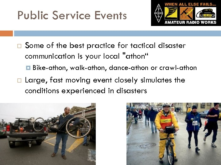 Public Service Events Some of the best practice for tactical disaster communication is your