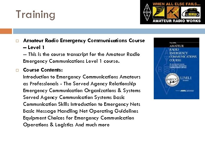Training Amateur Radio Emergency Communications Course -- Level 1 -- This is the course