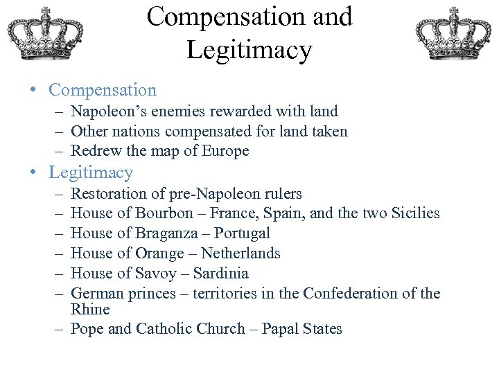 Compensation and Legitimacy • Compensation – Napoleon's enemies rewarded with land – Other nations
