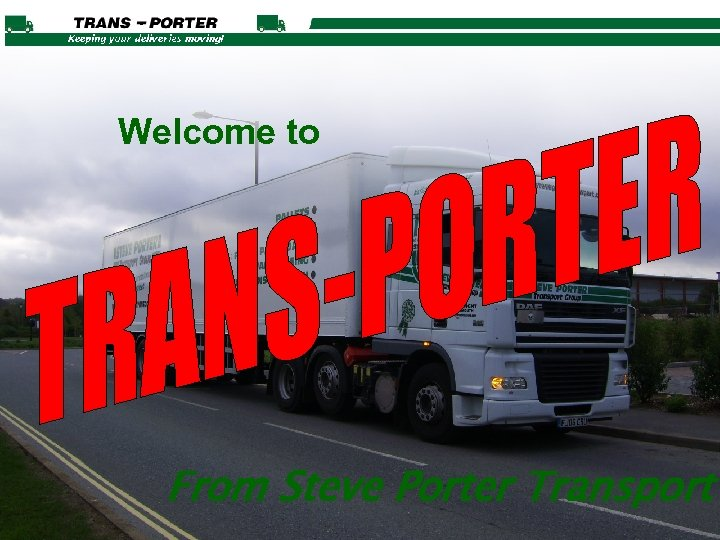 Welcome to From Steve Porter Transport