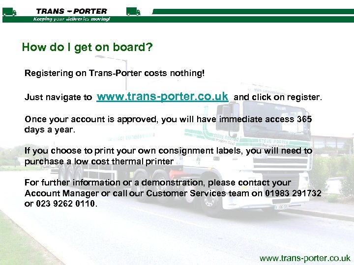 How do I get on board? Registering on Trans-Porter costs nothing! Just navigate to