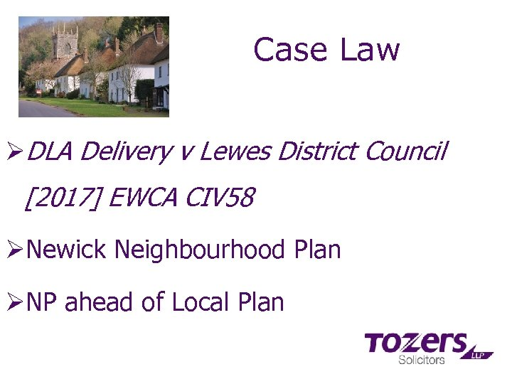 Case Law ØDLA Delivery v Lewes District Council [2017] EWCA CIV 58 ØNewick Neighbourhood