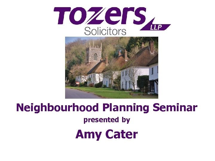 Neighbourhood Planning Seminar presented by Amy Cater
