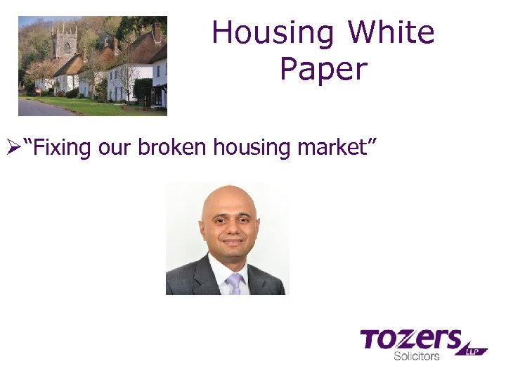 "Housing White Paper Ø ""Fixing our broken housing market"""