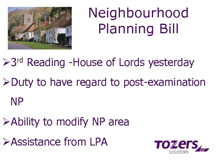 Neighbourhood Planning Bill Ø 3 rd Reading -House of Lords yesterday ØDuty to have