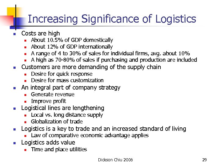 Increasing Significance of Logistics n Costs are high n n n Customers are more